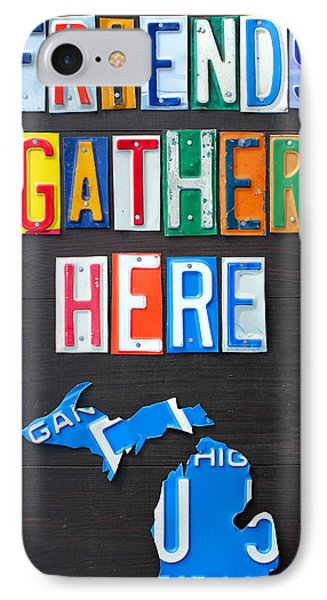 Friends Gather Here Recycled License Plate Art Lettering Sign Michigan Version IPhone 7 Case by Design Turnpike