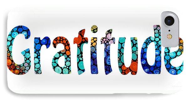 Gratitude 1 - Inspirational Art Phone Case by Sharon Cummings