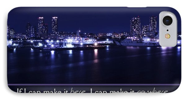 If I Can Make It Here IPhone Case by Beverly Claire Kaiya