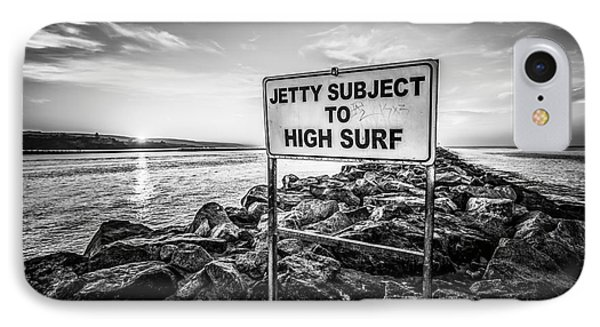 Jetty Subject To High Surf Sign Black And White Picture IPhone Case by Paul Velgos