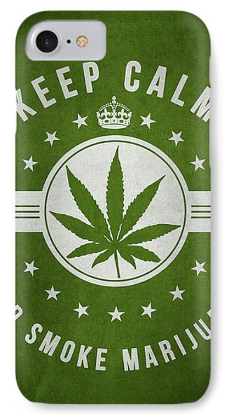 Keep Calm And Smoke Marijuana - Green IPhone Case by Aged Pixel