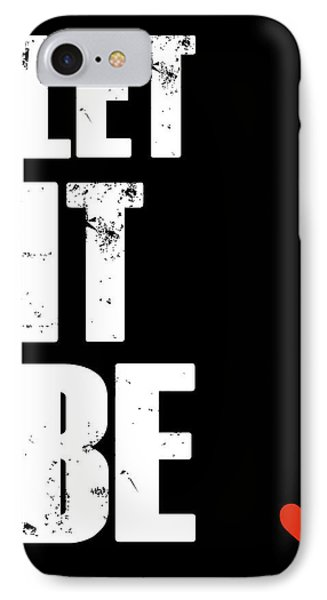 Let It Be Poster IPhone Case by Naxart Studio