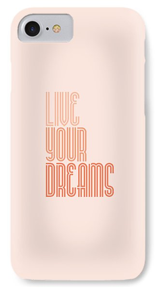 Live Your Dreams Wall Decal Wall Words Quotes, Poster IPhone Case by Lab No 4 - The Quotography Department