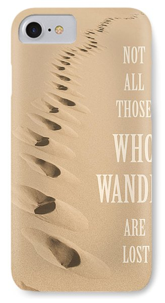 Not All Those Who Wander Are Lost IPhone Case by Aaron Spong