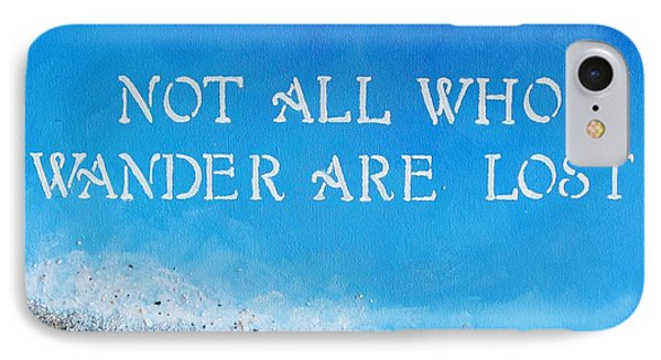 Not All Who Wander IPhone Case by Michelle Eshleman