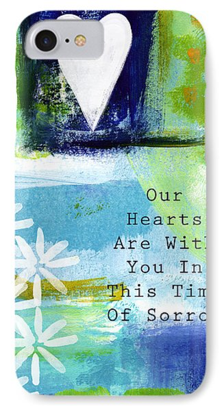 Our Hearts Are With You- Sympathy Card IPhone Case by Linda Woods