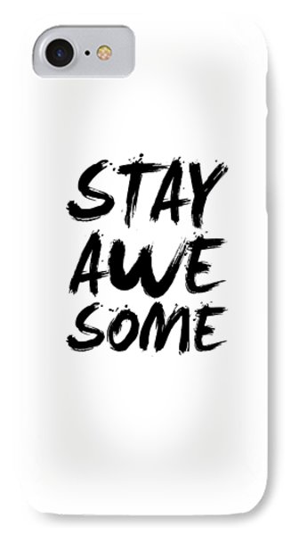 Stay Awesome Poster White IPhone Case by Naxart Studio