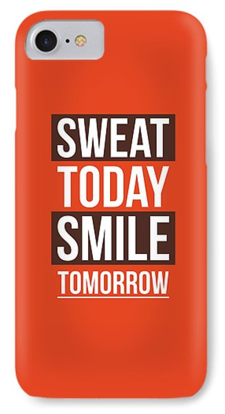 Sweat Today Smile Tomorrow Gym Motivational Quotes Poster IPhone Case by Lab No 4 - The Quotography Department