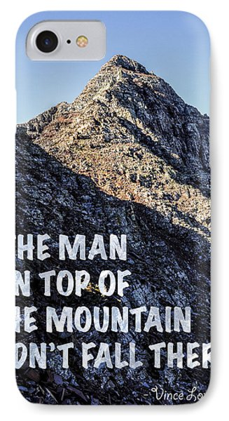 The Man On Top Of The Mountain Didn't Fall There IPhone Case by Aaron Spong