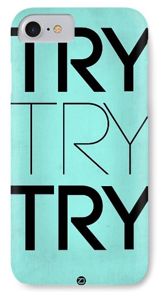 Try Try Try Poster Blue IPhone Case by Naxart Studio