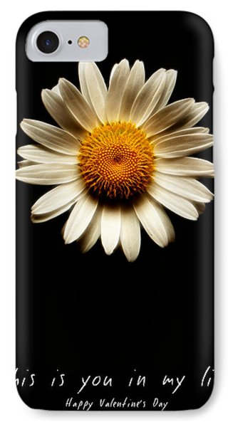 you in my life Valentine IPhone Case by Weston Westmoreland