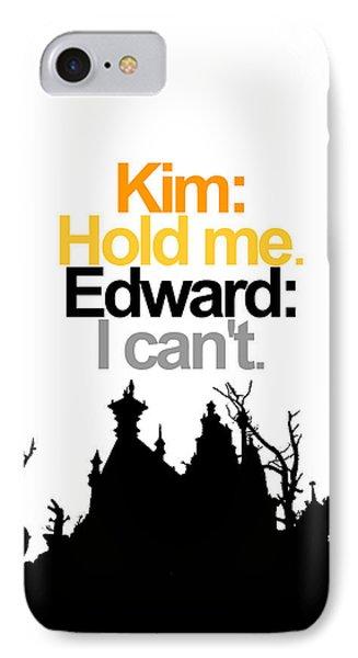 Edward Scissorhands Quote Phone Case by Jera Sky