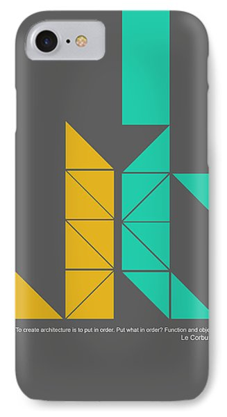 Le Corbusier Quote Poster IPhone 7 Case by Naxart Studio