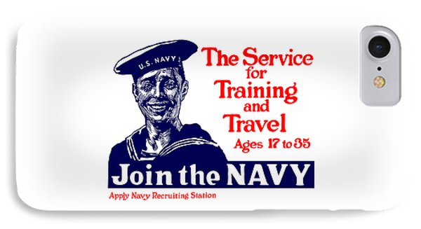 Join The Navy - The Service For Training And Travel IPhone Case by War Is Hell Store