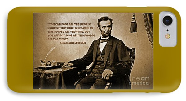Abraham Lincoln Quote Six IPhone Case by John Malone