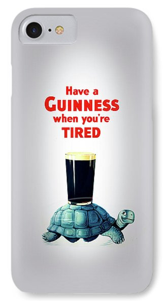 Guinness When You're Tired IPhone 7 Case by Mark Rogan