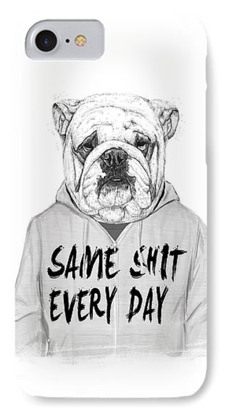 Same Shit... IPhone 7 Case by Balazs Solti