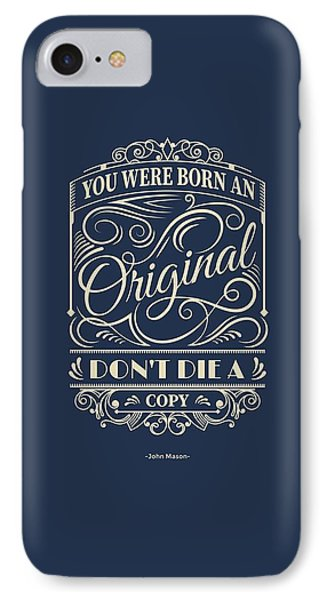 You Were Born An Original Motivational Quotes Poster IPhone Case by Lab No 4