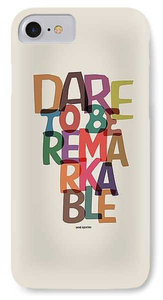 Dare To Be Jane Gentry Motivating Quotes Poster IPhone Case by Lab No 4