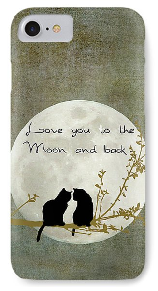 Love You To The Moon And Back Phone Case by Linda Lees