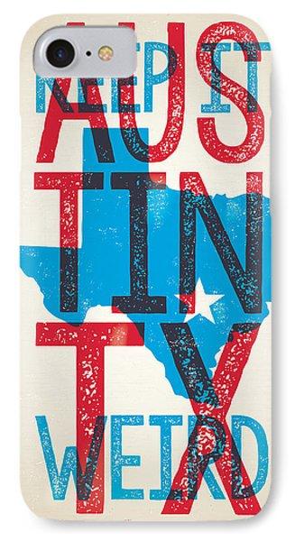Austin Texas - Keep Austin Weird IPhone Case by Jim Zahniser