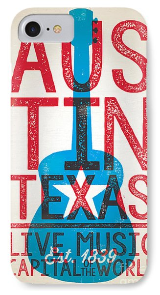 Austin Texas - Live Music IPhone 7 Case by Jim Zahniser