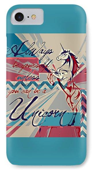 Be A Unicorn 1 IPhone 7 Case by Brandi Fitzgerald