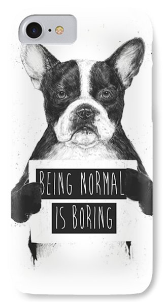 Being Normal Is Boring IPhone Case by Balazs Solti