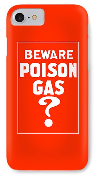 Beware Poison Gas - Wwi Sign IPhone Case by War Is Hell Store