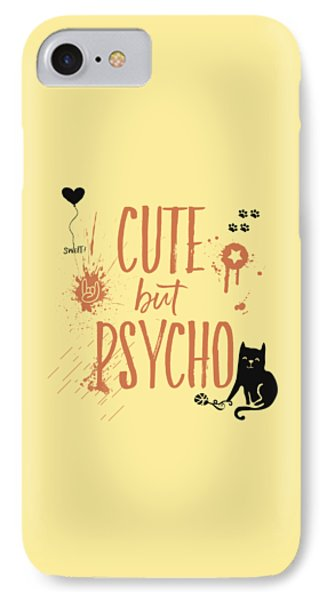 Cute But Psycho Cat IPhone 7 Case by Melanie Viola