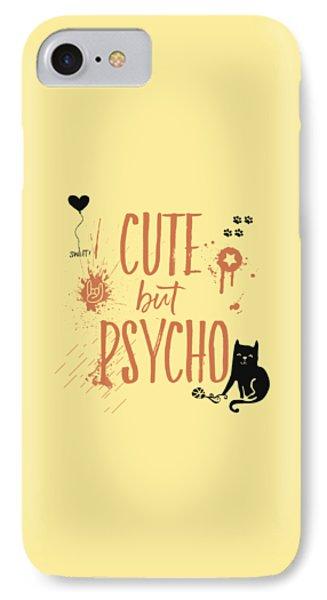 Cute But Psycho Cat IPhone Case by Melanie Viola