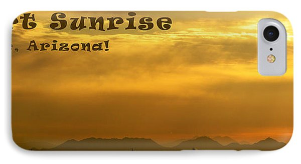 Desert Sunrise Surprise Arizona Text IPhone Case by Barbara Snyder