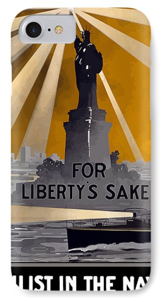 Enlist In The Navy - For Liberty's Sake IPhone 7 Case by War Is Hell Store