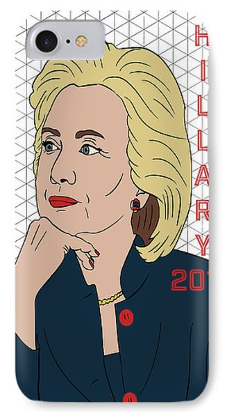 Hillary Clinton 2016 IPhone 7 Case by Nicole Wilson