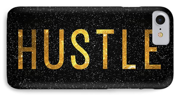 Hustle IPhone 7 Case by Taylan Apukovska