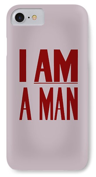 I Am A Man IPhone Case by War Is Hell Store
