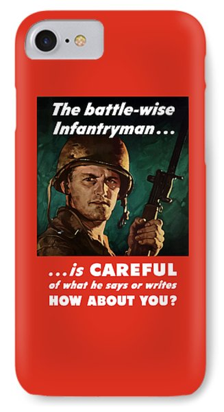 Infantryman Is Careful Of What He Says IPhone Case by War Is Hell Store