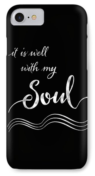 Inspirational Typography Script Calligraphy - It Is Well With My Soul IPhone Case by Audrey Jeanne Roberts
