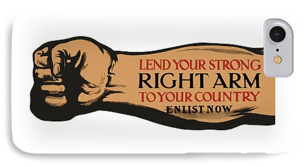 Lend Your Strong Right Arm To Your Country Phone Case by War Is Hell Store