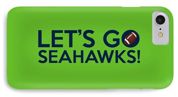 Let's Go Seahawks IPhone Case by Florian Rodarte