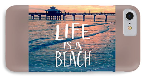 Life Is A Beach Tee IPhone Case by Edward Fielding