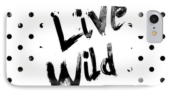 Live Wild IPhone Case by Pati Photography