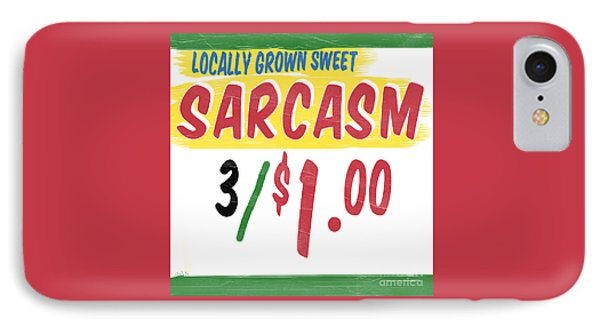 Locally Grown Sweet Sarcasm IPhone Case by Edward Fielding