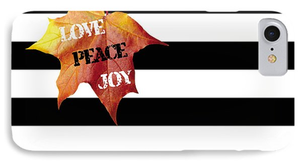 Love Peace Joy Autumn Message  On Black And White Stripes IPhone Case by Georgeta Blanaru
