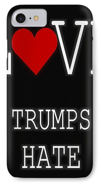Love Trumps Hate IPhone Case by Dan Sproul