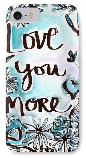 Love You More- Watercolor Art By Linda Woods IPhone Case by Linda Woods