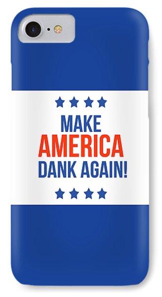 Make America Dank Again- Art By Linda Woods IPhone Case by Linda Woods