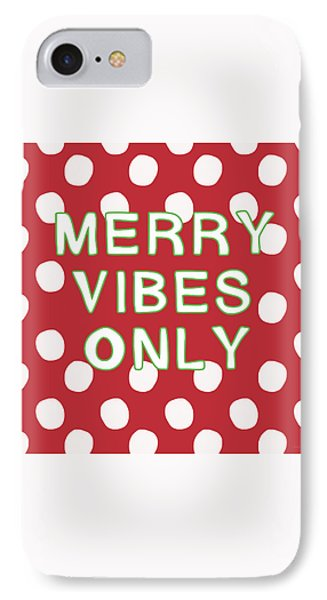 Merry Vibes Only Polka Dots- Art By Linda Woods IPhone Case by Linda Woods