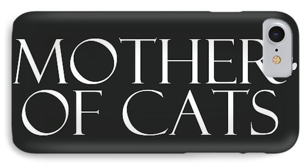 Mother Of Cats- By Linda Woods IPhone Case by Linda Woods