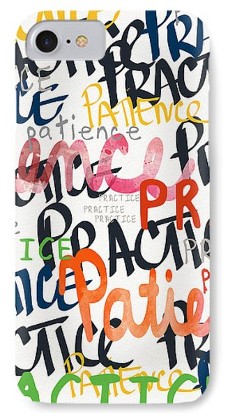 Practice Patience- Art By Linda Woods IPhone Case by Linda Woods